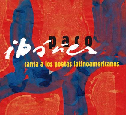 cd_pacoibañez_cantaalospoetaslatinoamericanos