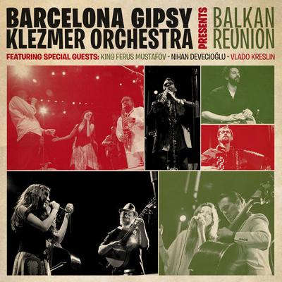 cd_BarcelonaGipsyKlezmerOrcheestra_BalkanReunion