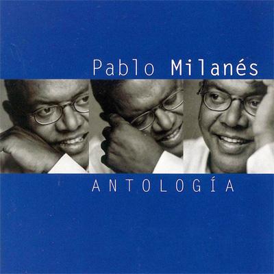 cd_PabloMilanes_antologia