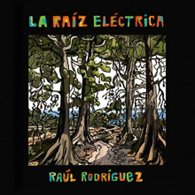 cd_raulrodriguez_laraizelectrica