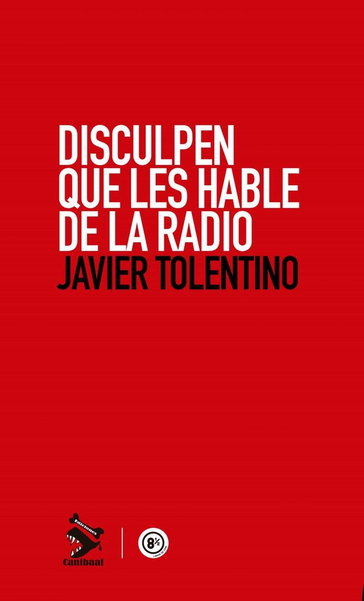 libro_javiertolentino_disculpenqueleshabledelaradio