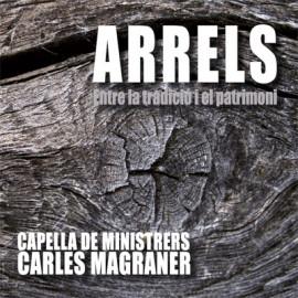 cd_capelladeministrers_arrels