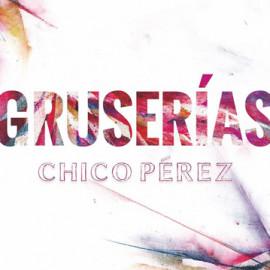 cd_chicoperez_gruserias