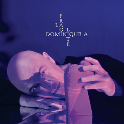 cd_Dominique-A-La-Fragilite