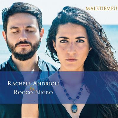 cd_RacheleAndrioli_RoccoNigro_maletiempu