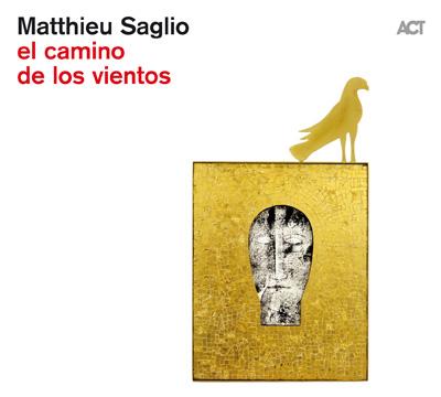 cd_MatthieuSaglio_el camino los vientos