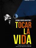 libro_chemagarciamartinez_tocarlavida